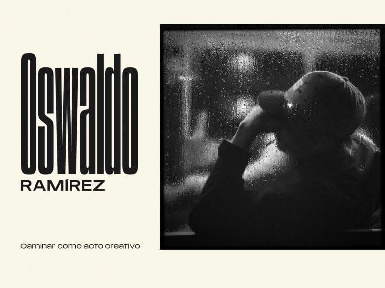Oswaldo Ramirez caminar como acto creativo