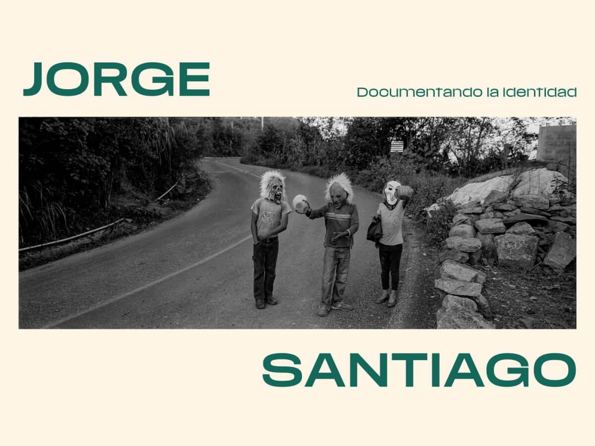 Jorge Santiago, documentando la identidad